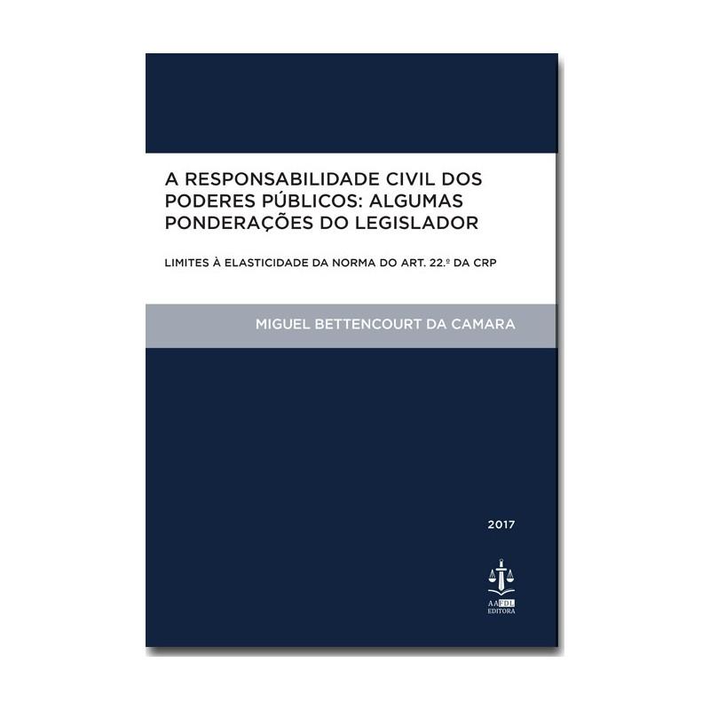 A Responsabilidade Civil dos Poderes Públicos: Algumas Ponderações do Legislador