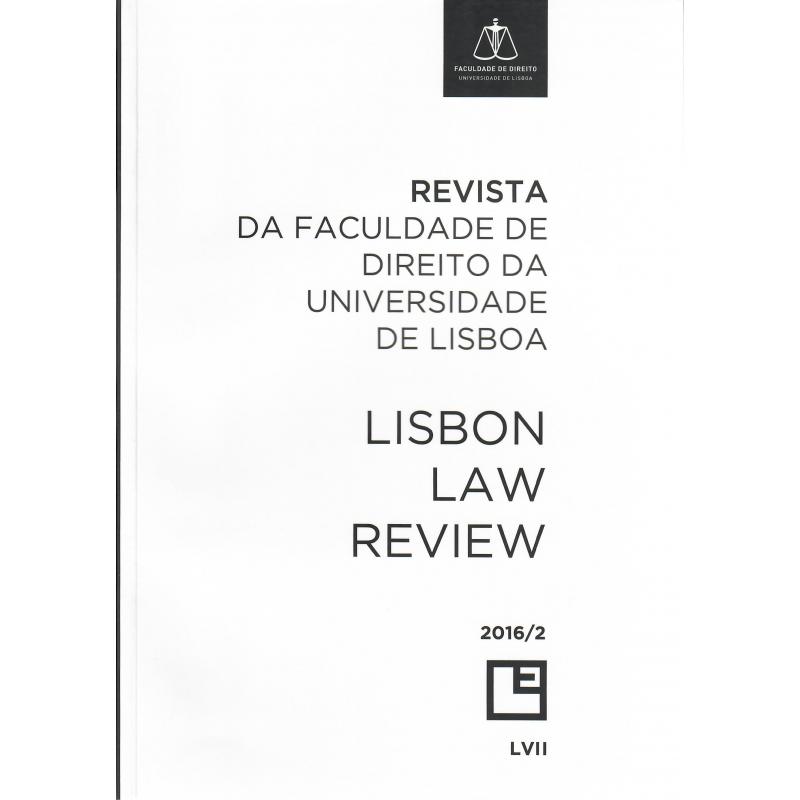 Revista da Faculdade de Direito da Universidade de Lisboa Lisbon - Law Review - Ano LVII, Volume II