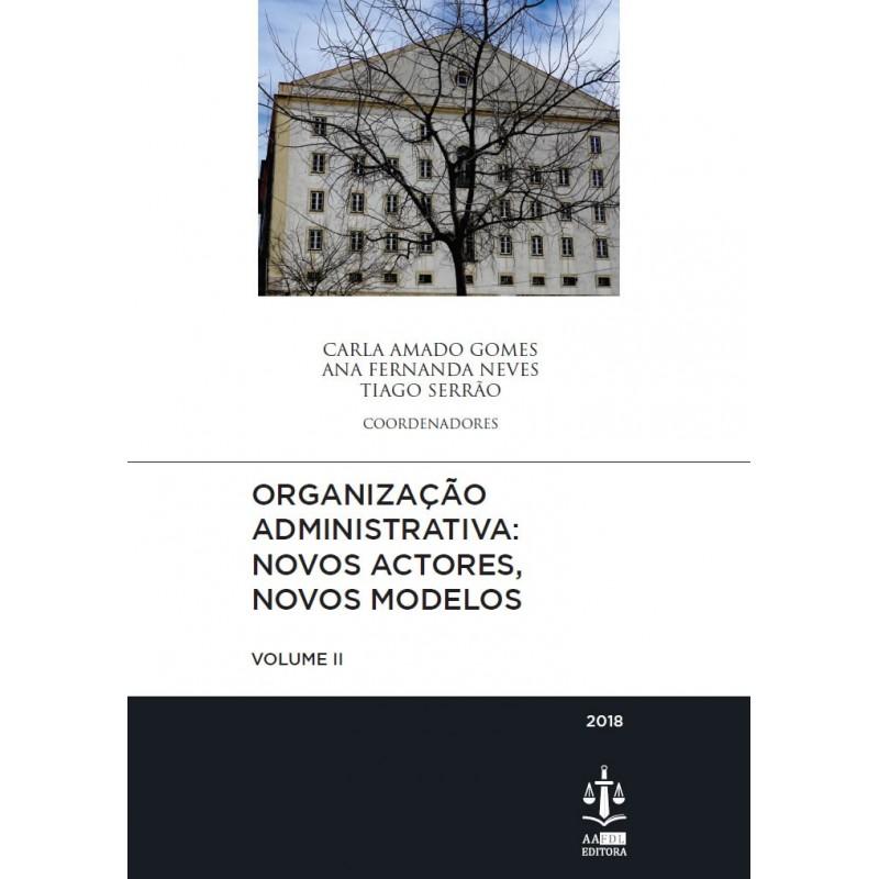 Organização Administrativa: Novos Actores, Novos Modelos Volume II