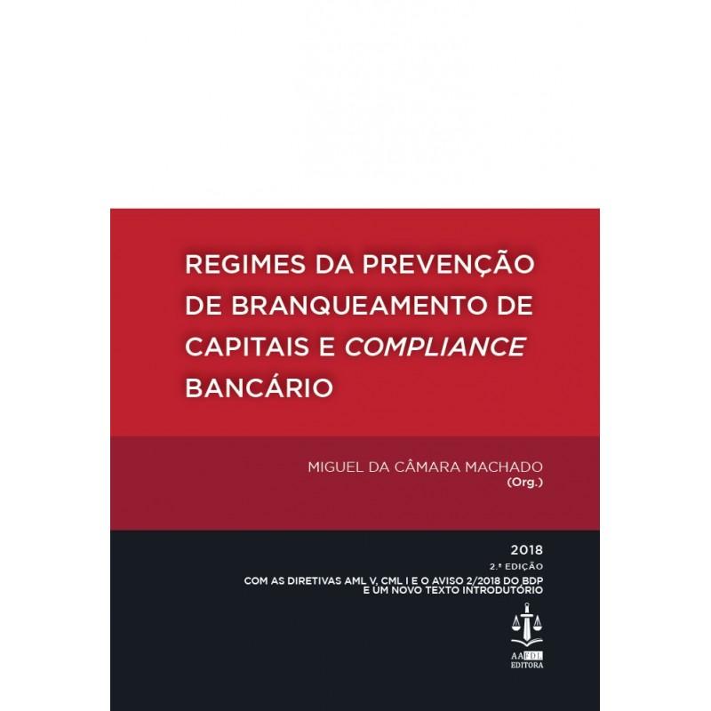 Regimes da Prevenção de Branqueamento de Capitais e Compliance Bancário 2.ª Edição