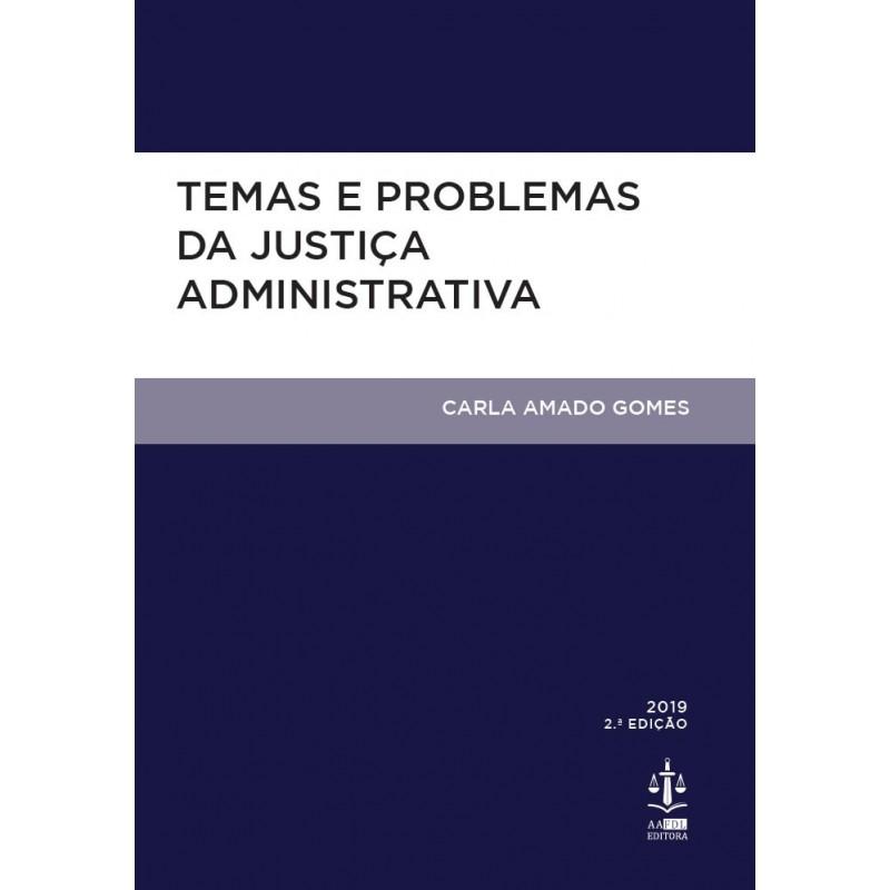 Temas e Problemas da Justiça Administrativa 2.ª Edição