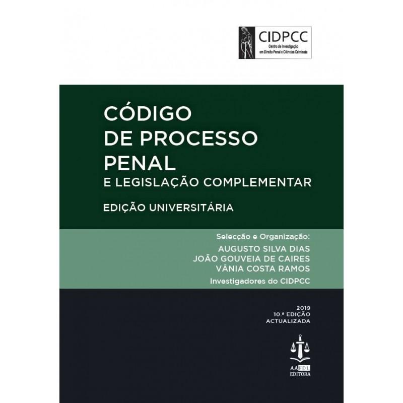 Código de Processo Penal e Legislação Complementar - Edição Universitária 10.ª Edição
