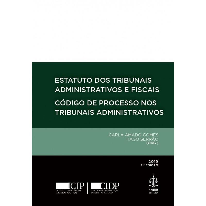 Estatuto dos Tribunais Administrativos e Fiscais - Código do Processo nos Tribunais Administrativos 2.ª Edição