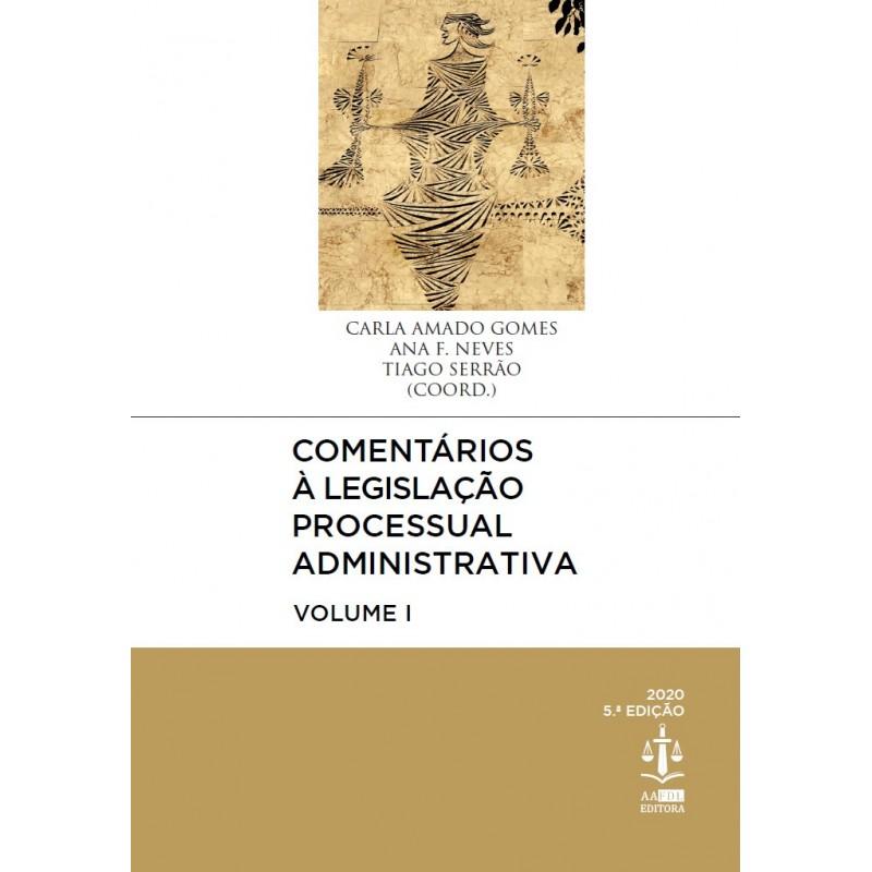 Comentários à Legislação Processual Administrativa Volume I 5.ª Edição