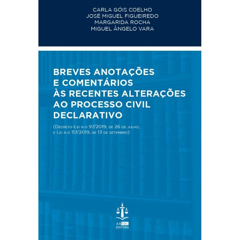 Breves Anotações e Comentários às Recentes Alterações ao Processo Civil Declarativo