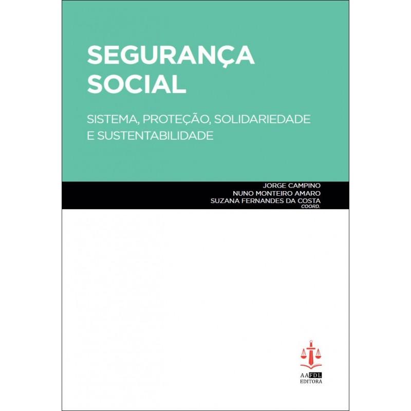 Segurança Social: Sistema, Proteção, Solidariedade e Sustentabilidade