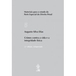 Direito Penal - Parte Especial: Crimes contra a Vida e a Integridade Física 2.ª Edição