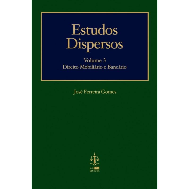Estudos Dispersos III - Direito Mobiliário e Bancário