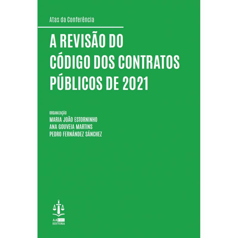 A Revisão do Código dos Contratos Públicos de 2021 (PACK EBOOK + LIVRO)