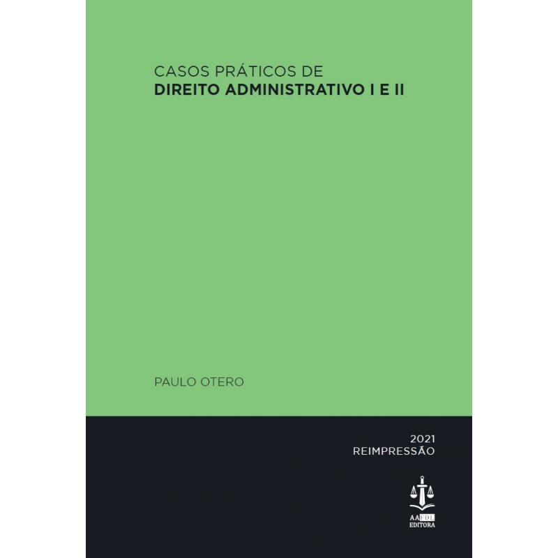 Casos Práticos de Direito Administrativo I e II