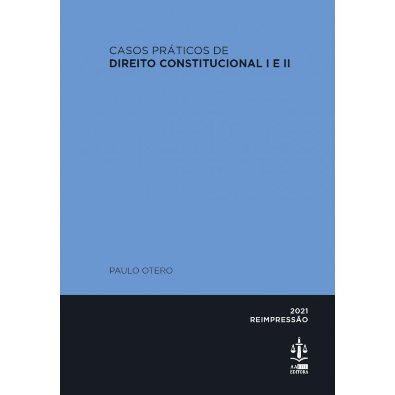Casos Práticos de Direito Constitucional I e II