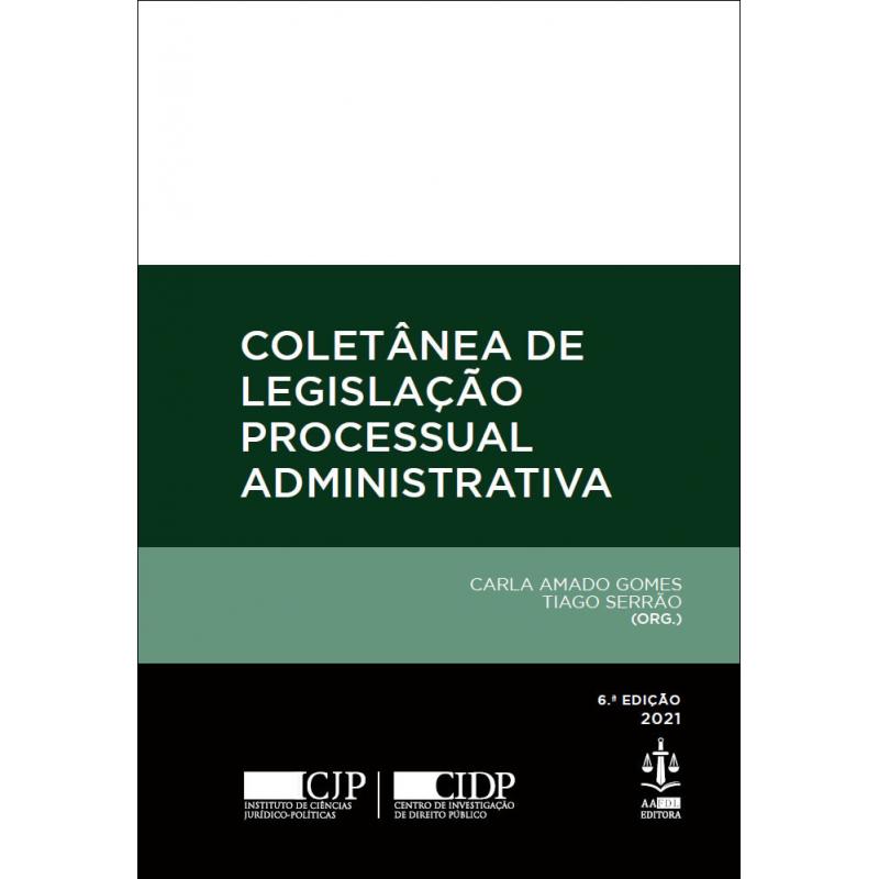 Coletânea de Legislação Processual Administrativa 6.ª Edição