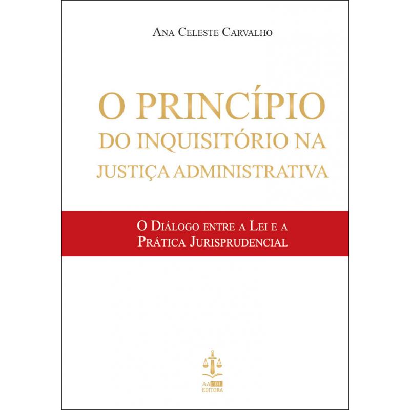 O Princípio do Inquisitório na Justiça Administrativa