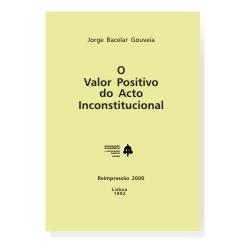 O Valor Positivo do Acto Inconstitucional