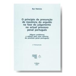 O Princípio da Presunção de Inocência do Arguido na Fase do Julgamento no Actual Processo Penal Português