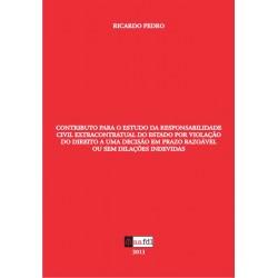 Contributo para o Estudo da Responsabilidade Civil Extracontratual do Estado por Violação do Direito a uma Decisão em Prazo Razo