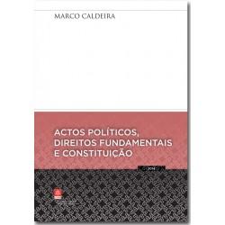 Actos Políticos, Direitos Fundamentais e Constituição