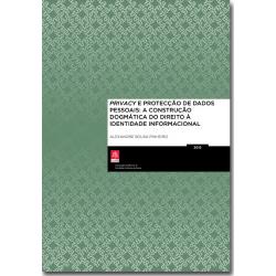 Privacy e Protecção de Dados Pessoais: A Construção Dogmática do Direito à Identidade Informacional