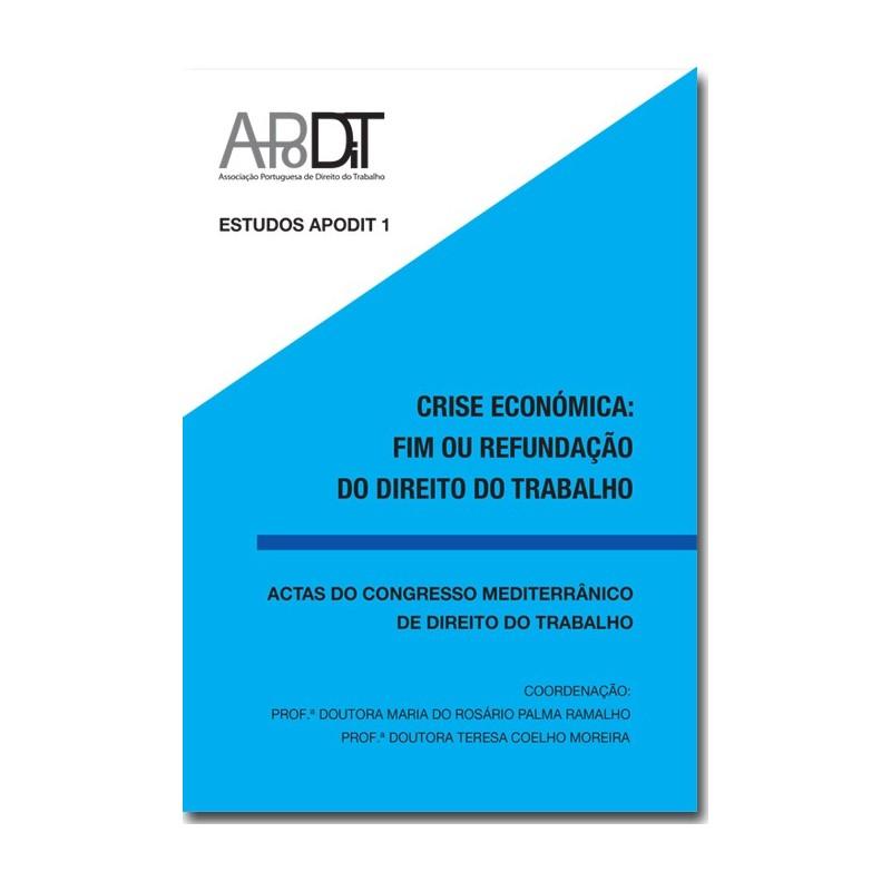 Crise Económica: Fim ou Refundação do Direito do Trabalho?