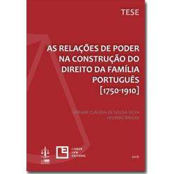 As Relações de Poder na Construção do Direito da Família Português [1750-1910]