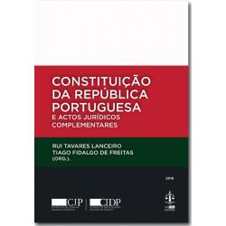 Constituição da República Portuguesa e Actos Jurídicos Complementares