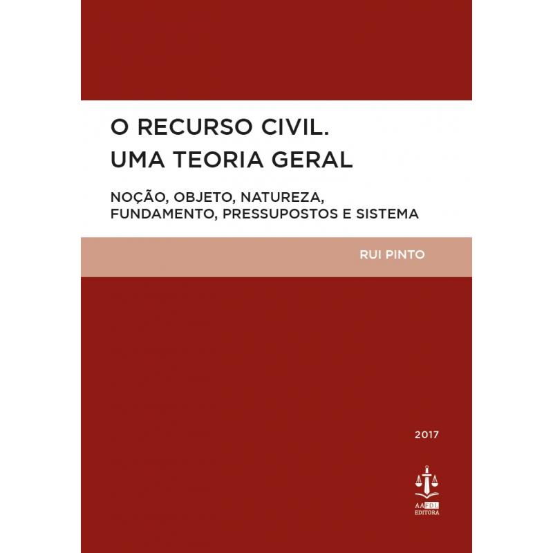 O Recurso Civil. Uma Teoria Geral