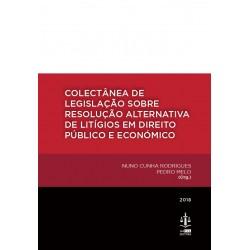 Colectânea de Legislação sobre Resolução Alternativa de Litígios em Direito Público e...