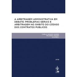 A Arbitragem Administrativa em Debate: Problemas Gerais e Arbitragem no Âmbito do...