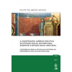 A Construção Jurídico-Política do Estado Social em Portugal Durante o Estado Novo...