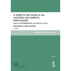 O Direito da Família na História do Direito Português Volume I