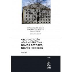 Organização Administrativa: Novos Actores, Novos Modelos Volume I