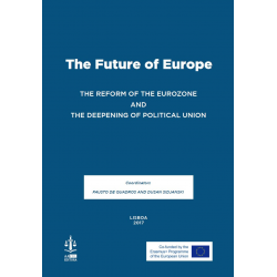 The Future of Europe. The Reform of the Eurozone and the Deepening of Political Union