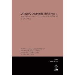 Direito Administrativo I - Roteiro Prático, Jurisprudência e Exames 2.ª Edição