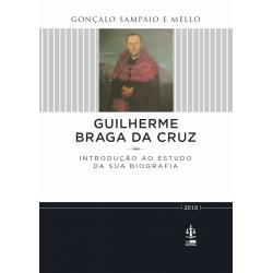 Guilherme Braga da Cruz - Introdução ao Estudo da sua Biografia