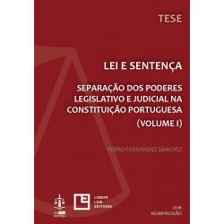 Lei e Sentença: Separação dos Poderes Legislativo e Judicial na Constituição Portuguesa...