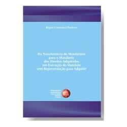 Da Transferência do Mandatário para o Mandante dos Direitos Adquiridos em Execução do Mandato sem Representação para Adquirir