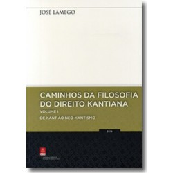 Caminhos da Filosofia do Direito Kantiano Volume I