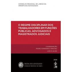 O Regime Disciplinar dos Trabalhadores em Funções Públicas, Advogados e Magistrados...