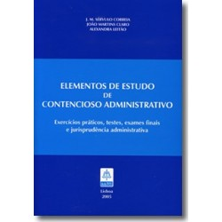 Elementos de Estudo de Contencioso Administrativo - Exercícios Práticos, Testes, Exames...
