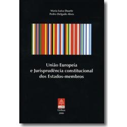 União Europeia e Jurisprudência Constitucional dos Estados-Membros