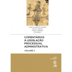 Comentários à Legislação Processual Administrativa Volume II 5.ª Edição