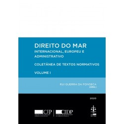 Direito do Mar - Internacional, Europeu e Administrativo Volume I