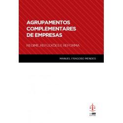 Agrupamento Complementar de Empresas - Regime, Reflexões e Reforma