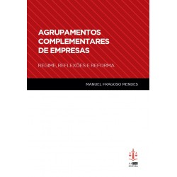 Agrupamento Complementar de Empresas - Regime, Reflexões...