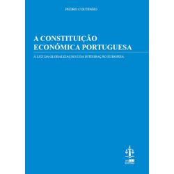 A Constituição Económica Portuguesa à Luz da Globalização e da Integração Europeia