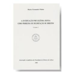 A Justificação por Legítima Defesa como Problema de Delimitação de Direitos - Volume I