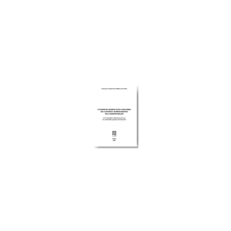 O Poder de Modificação Unilateral do Contrato Administrativo pela Administração