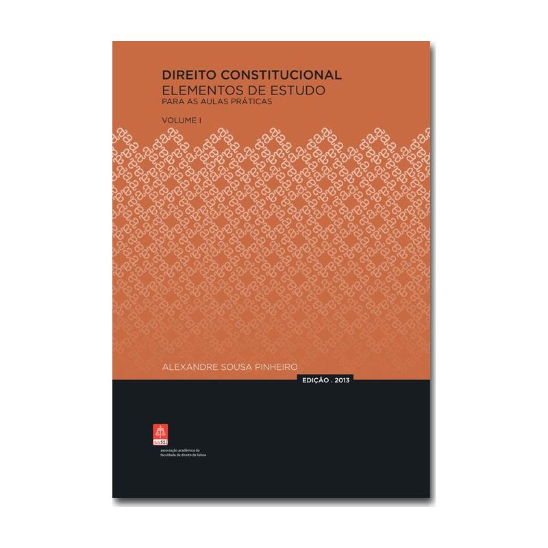 Direito Constitucional - Elementos de Estudo para as Aulas Práticas - Volume I