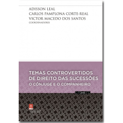 Temas Controvertidos de Direito das Sucessões: O Cônjuge e o Companheiro