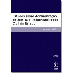 Estudos sobre Administração da Justiça e Responsabilidade do Estado